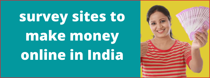 survey sites to make money online in India